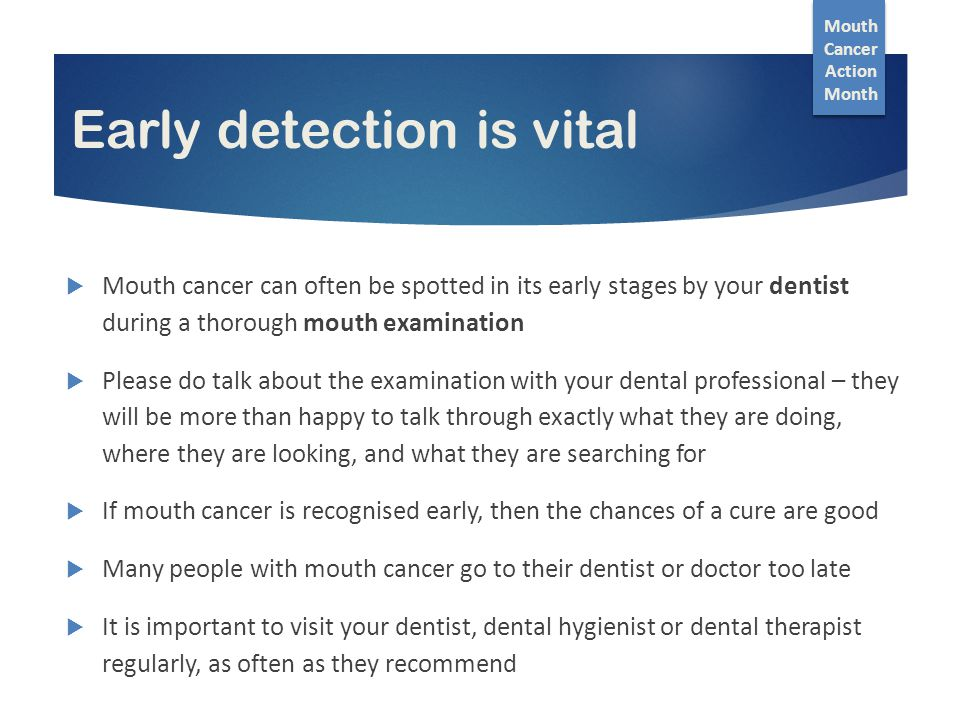 How can I make sure that my mouth stays healthy.