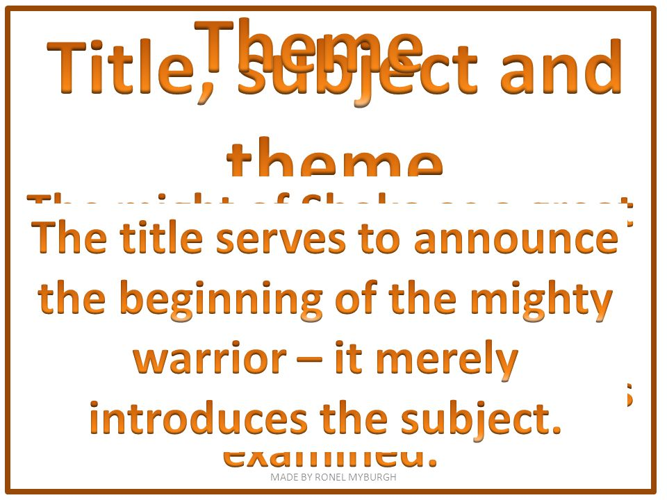 There is a difference between the subject of a poem and its theme. Explain why the title 'The birth of Shaka' refers to the subject and not the theme