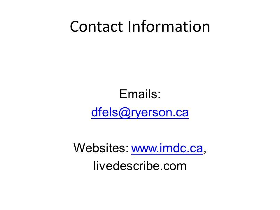 Contact Information Emails: dfels@ryerson.ca Websites: www.imdc.ca,www.imdc.ca livedescribe.com