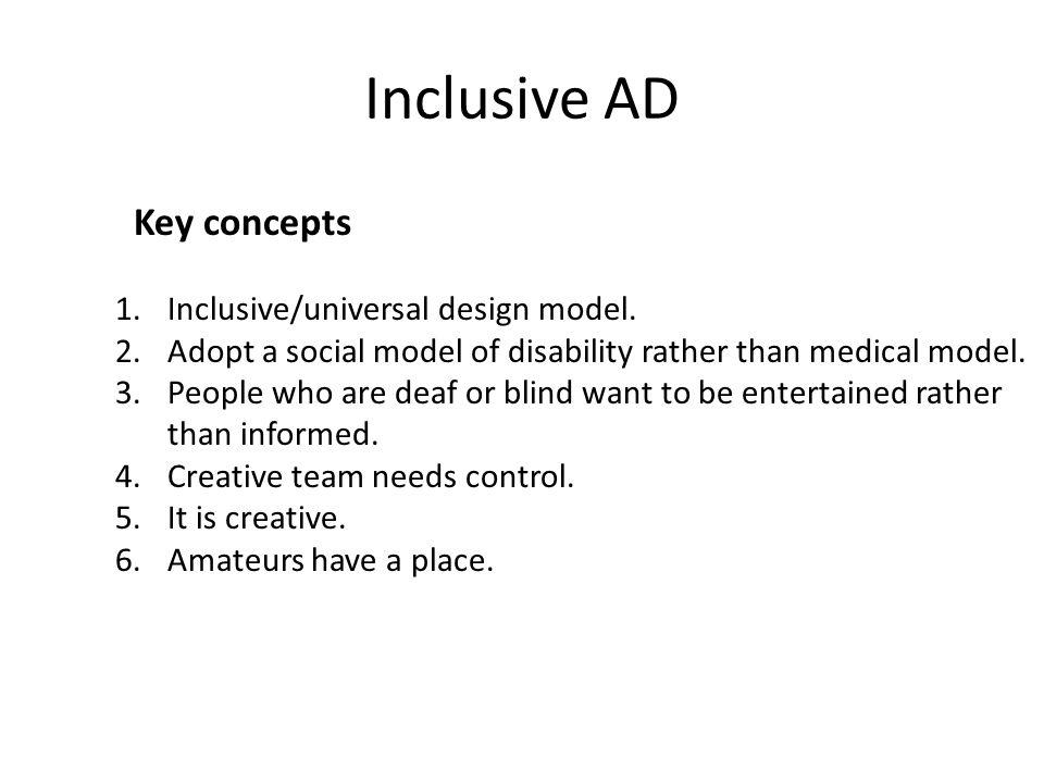 Inclusive AD Key concepts 1.Inclusive/universal design model.