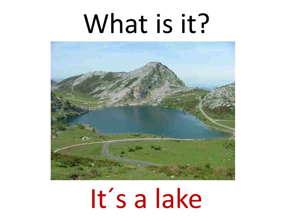 What is it It´s a lake