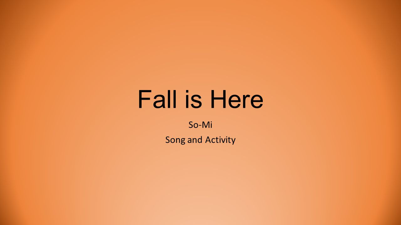 Fall is Here So-Mi Song and Activity