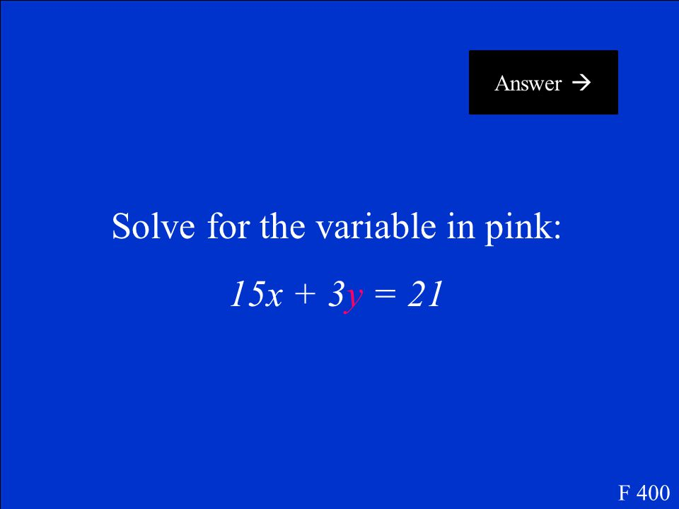 What is y = 9x + 20? F 300 Return to Questions