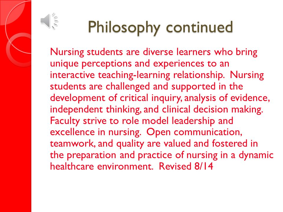 Philosophy The nursing faculty subscribes to the stated mission, vision, guiding principles, and goals for student success of WWCC and WWCC Nursing Program.