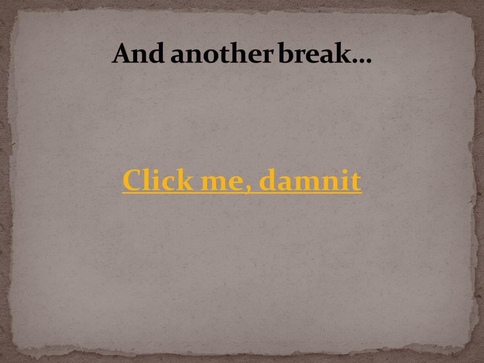 Click me, damnit