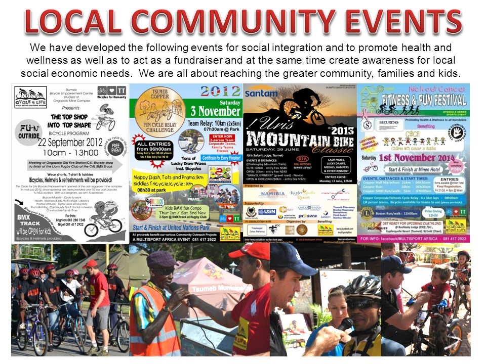 We have developed the following events for social integration and to promote health and wellness as well as to act as a fundraiser and at the same tim