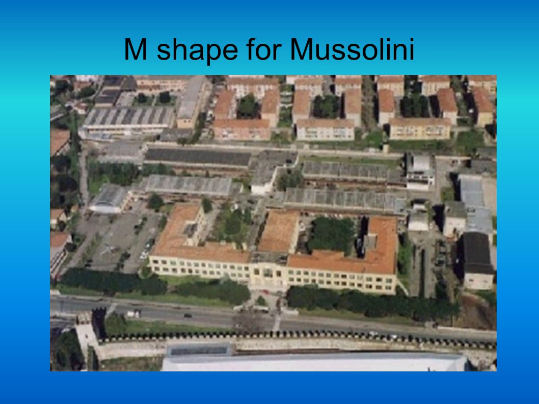 M shape for Mussolini