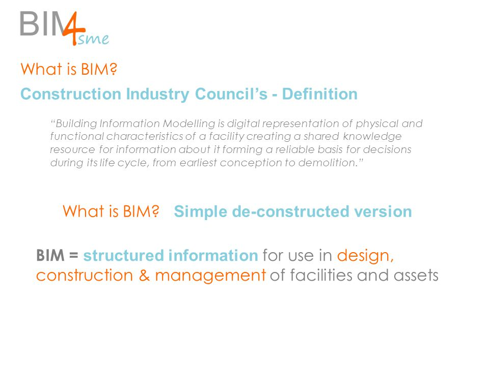 """What is BIM? """"Building Information Modelling is digital representation of physical and functional characteristics of a facility creating a shared know"""