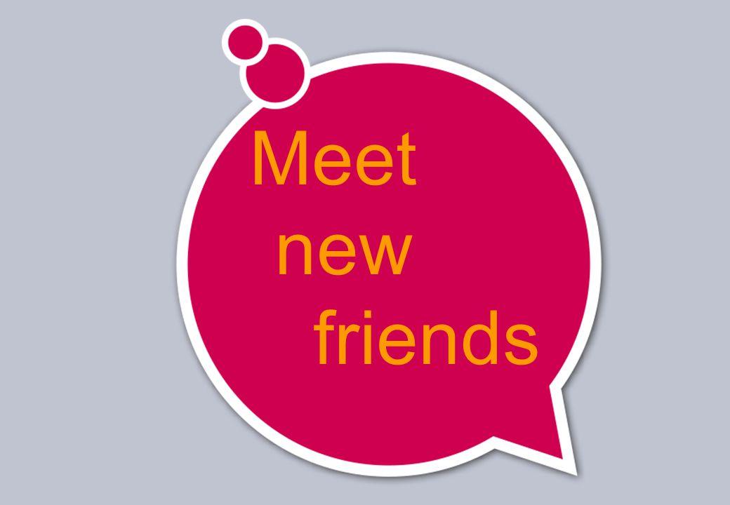 Meet new friends