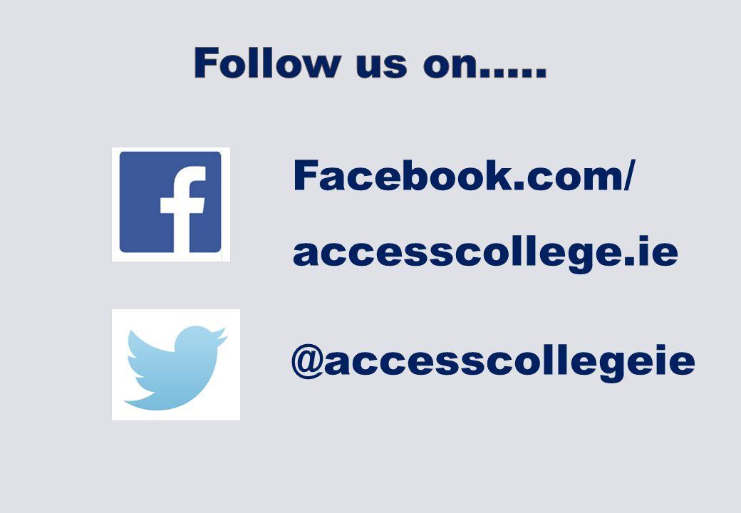 Facebook.com/ accesscollege.ie @accesscollegeie