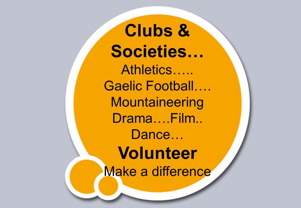 Clubs & Societies… Athletics….. Gaelic Football….
