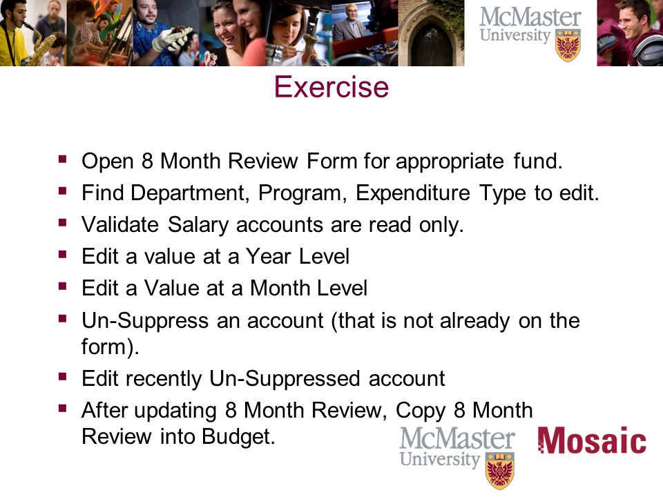 Exercise  Open 8 Month Review Form for appropriate fund.