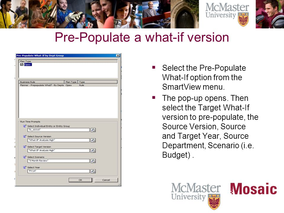 Pre-Populate a what-if version  Select the Pre-Populate What-If option from the SmartView menu.