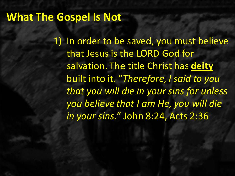What The Gospel Is Not d)Christ alone gained a complete salvation that can never be undone.