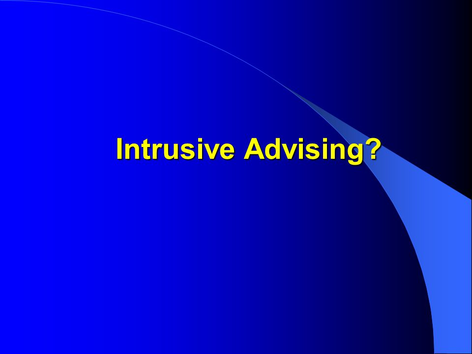Intrusive Advising Intrusive Advising