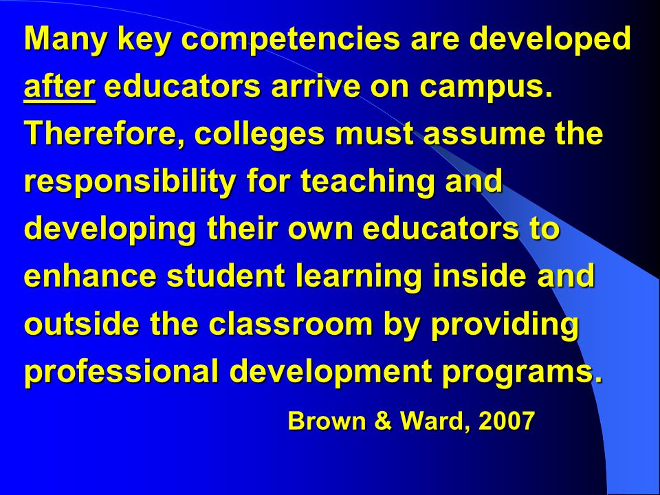 Many key competencies are developed after educators arrive on campus.