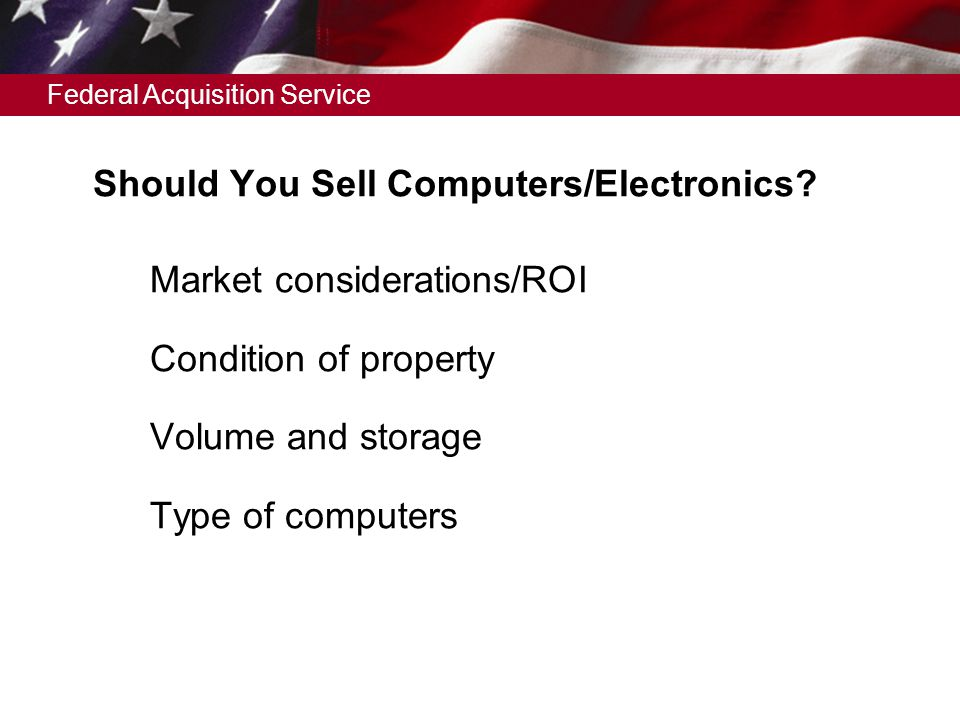 Federal Acquisition Service Should You Sell Computers/Electronics.