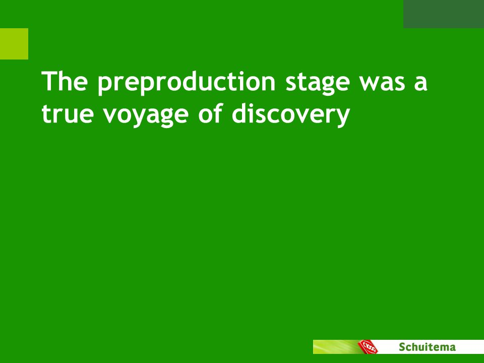 The preproduction stage was a true voyage of discovery