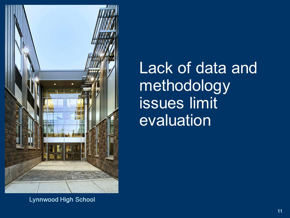 11 Lack of data and methodology issues limit evaluation Lynnwood High School