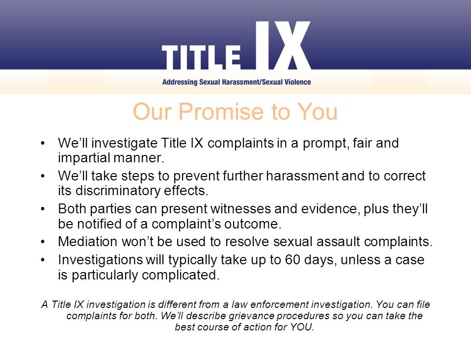 Sexual Harassment It's a form of sex discrimination prohibited by Title IX.