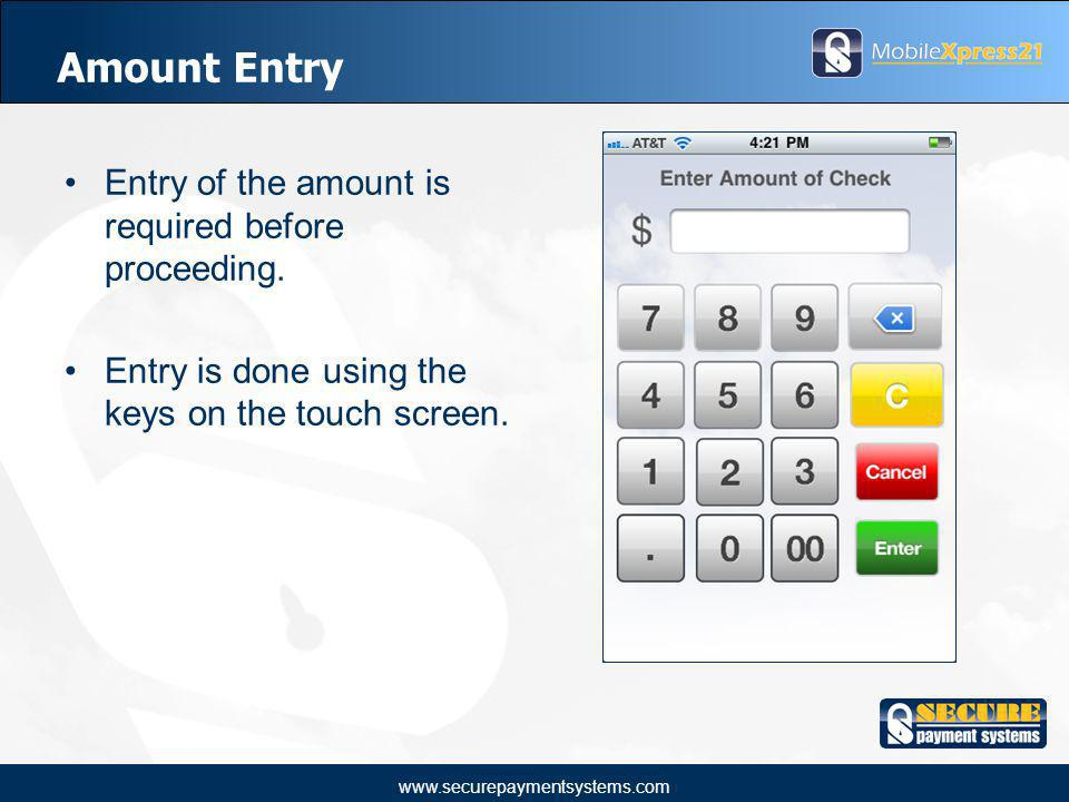 www.securepaymentsystems.com Amount Entry Entry of the amount is required before proceeding.