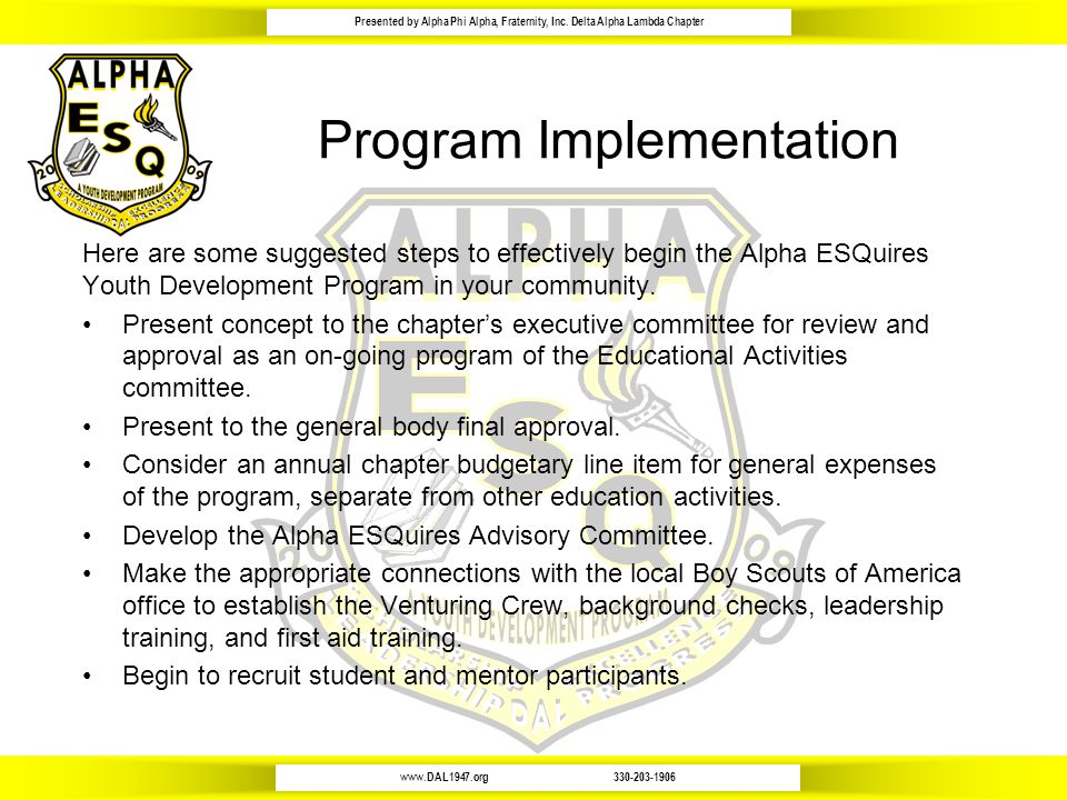 www.DAL1947.org330-203-1906 Presented by Alpha Phi Alpha, Fraternity, Inc. Delta Alpha Lambda Chapter Program Implementation Here are some suggested s