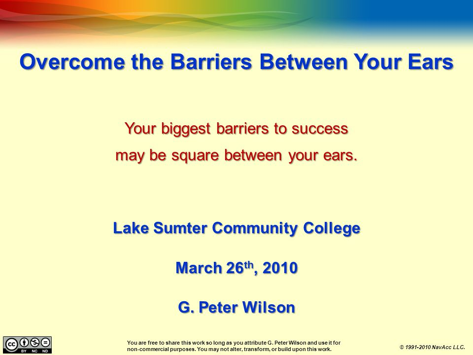 Overcome the Barriers Between Your Ears Your biggest barriers to success may be square between your ears.