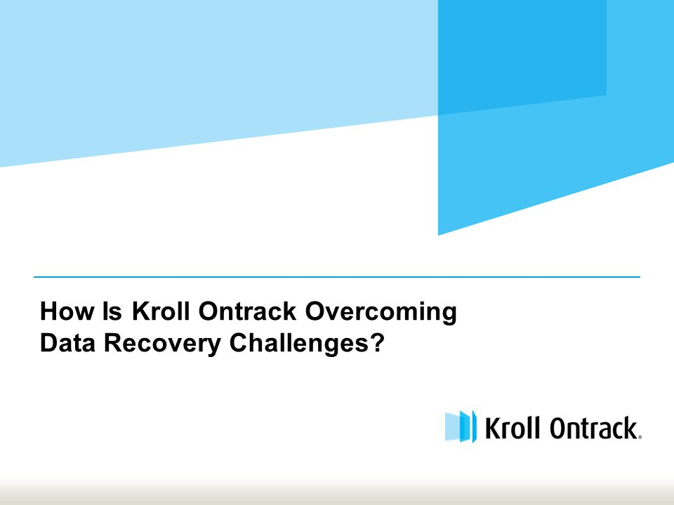 How Is Kroll Ontrack Overcoming Data Recovery Challenges?