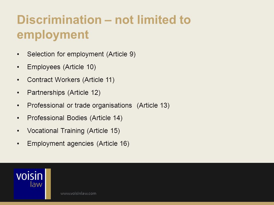 www.voisinlaw.com Selection for employment (Article 9) Employees (Article 10) Contract Workers (Article 11) Partnerships (Article 12) Professional or