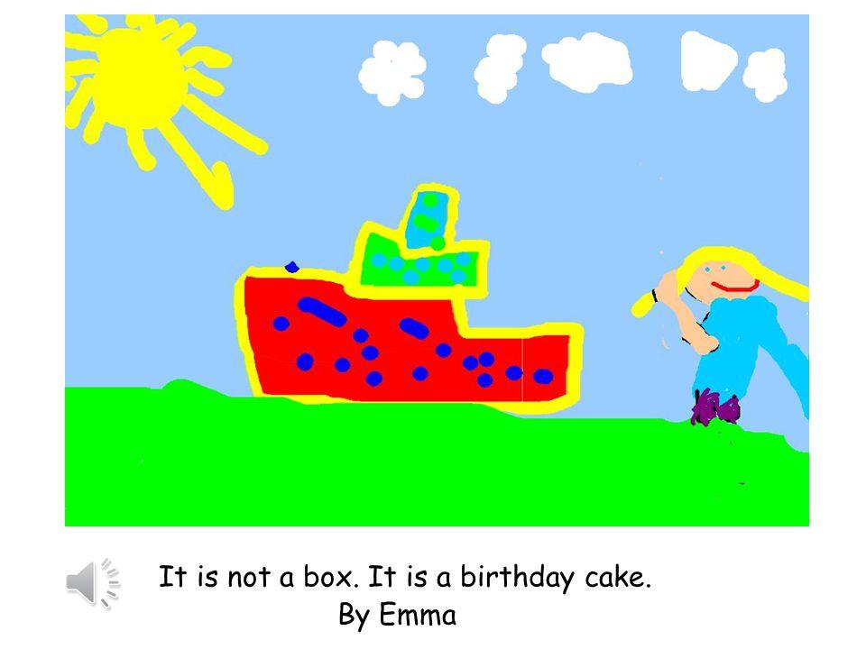 It is not a box. It is a train. By Zoey