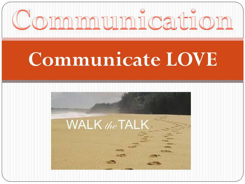 Communicate LOVE