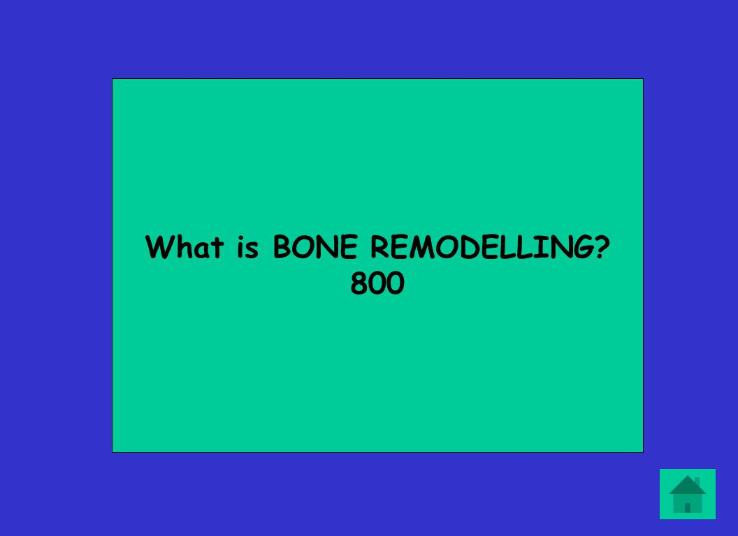 What is BONE REMODELLING? 800