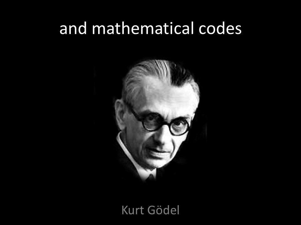 and mathematical codes Kurt Gödel