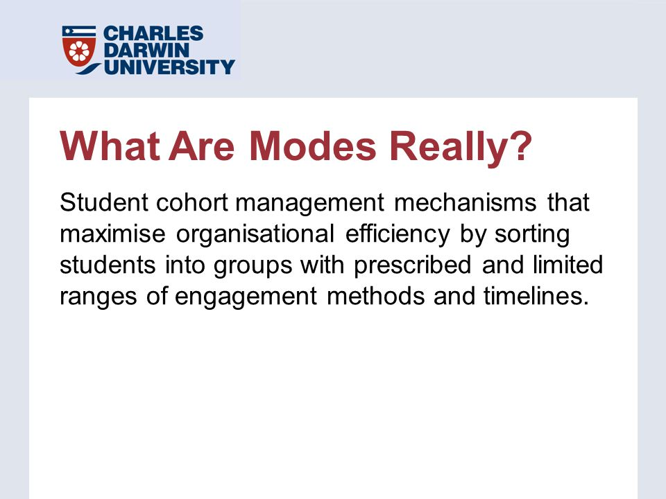 What Are Modes Really? Student cohort management mechanisms that maximise organisational efficiency by sorting students into groups with prescribed an