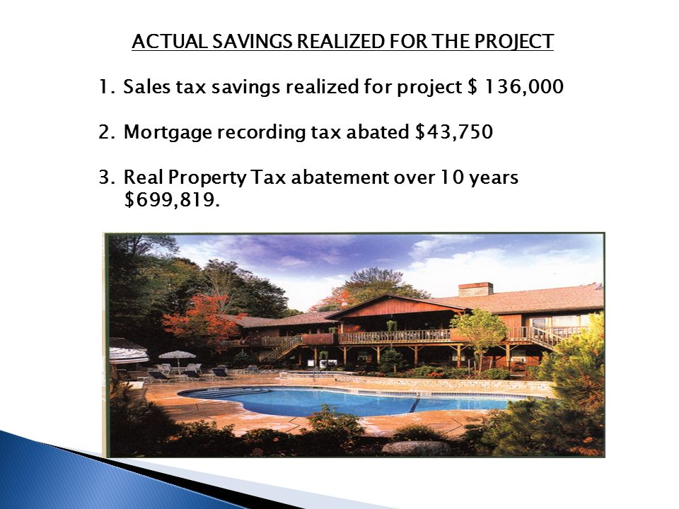 EXAMPLE OF HOW TAX ABATEMENTS WORK FOR THIS EXAMPLE WE ARE USING SNYDER CORP./BEAVER HOLLOW WELLNESS, LLC Snyder Corp completed its sale/leaseback application in 2012.