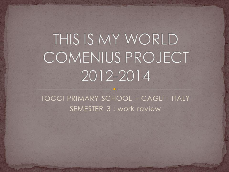 TOCCI PRIMARY SCHOOL – CAGLI - ITALY SEMESTER 3 : work review