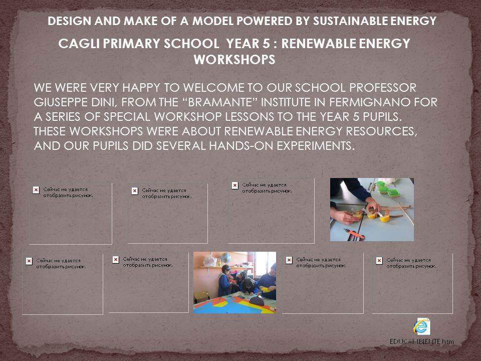 """DESIGN AND MAKE OF A MODEL POWERED BY SUSTAINABLE ENERGY WE WERE VERY HAPPY TO WELCOME TO OUR SCHOOL PROFESSOR GIUSEPPE DINI, FROM THE """"BRAMANTE"""" INST"""