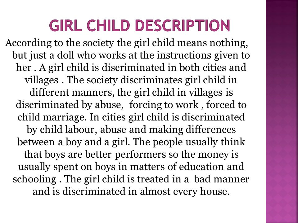 According to the society the girl child means nothing, but just a doll who works at the instructions given to her.