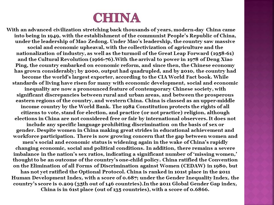 With an advanced civilization stretching back thousands of years, modern-day China came into being in 1949, with the establishment of the communist People's Republic of China, under the leadership of Mao Zedong.