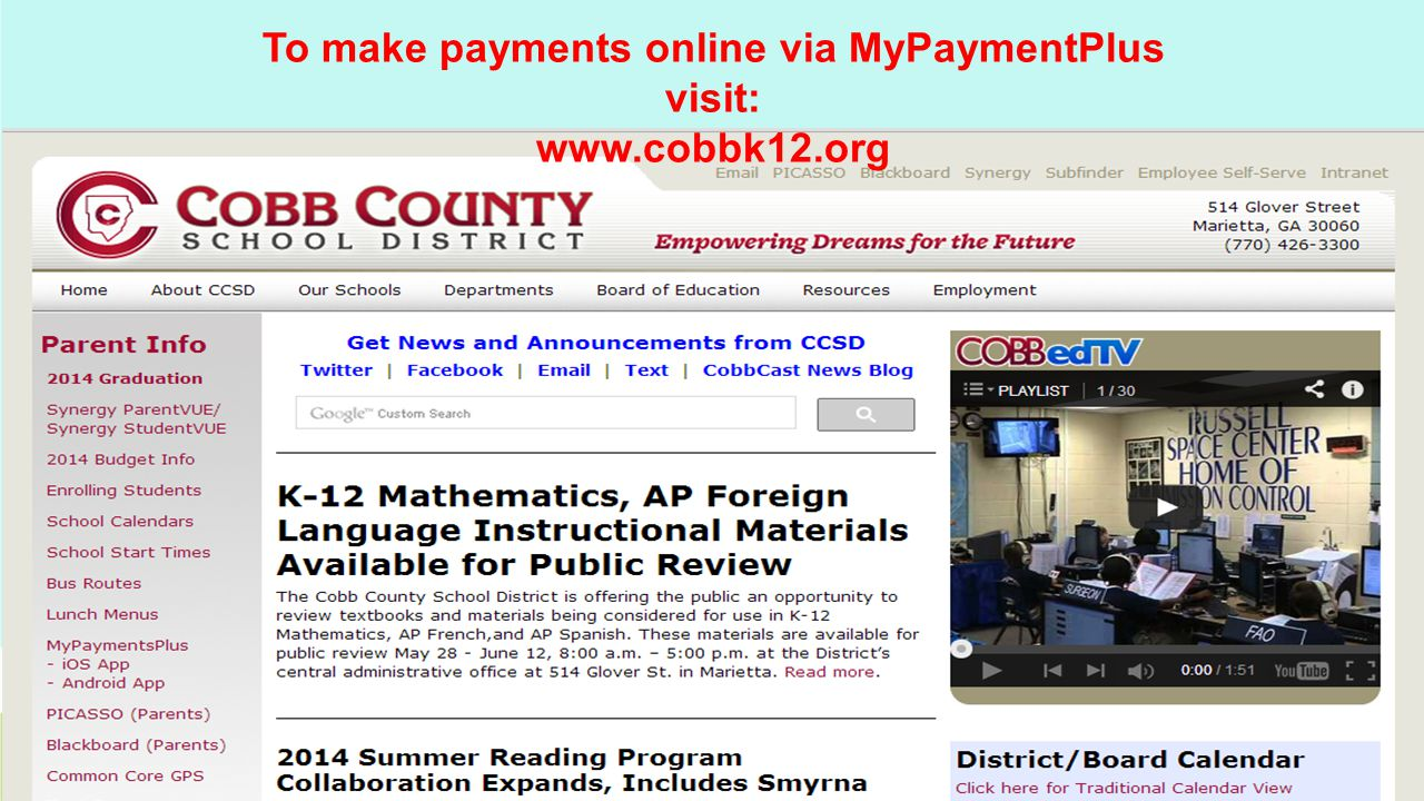 To make payments online via MyPaymentPlus visit: www.cobbk12.org