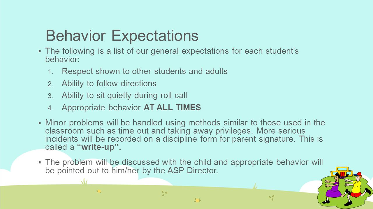 Behavior Expectations  The following is a list of our general expectations for each student's behavior: 1.