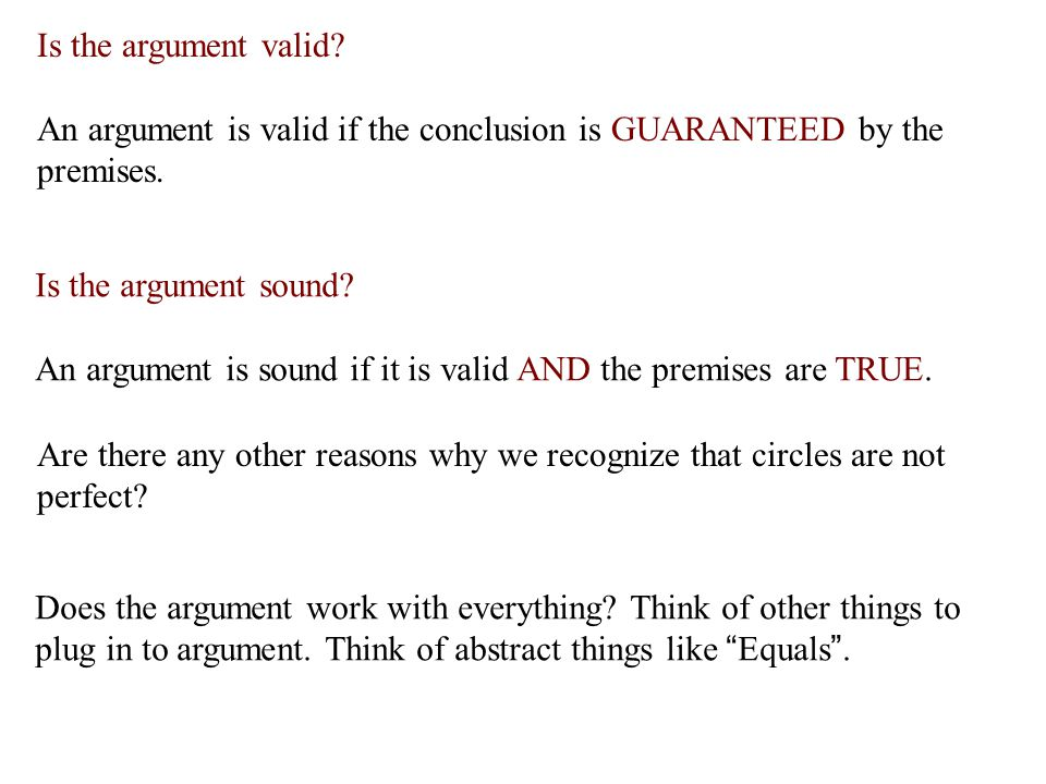 Is the argument valid. An argument is valid if the conclusion is GUARANTEED by the premises.