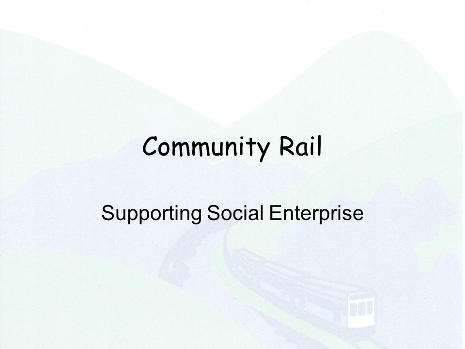 Community Rail Supporting Social Enterprise