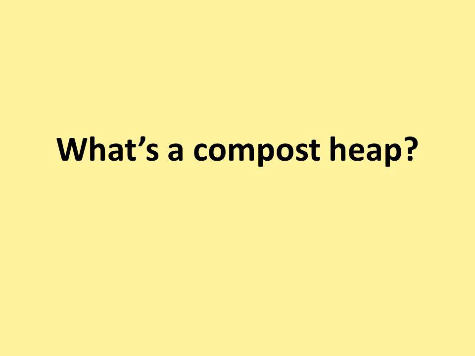 What's a compost heap?