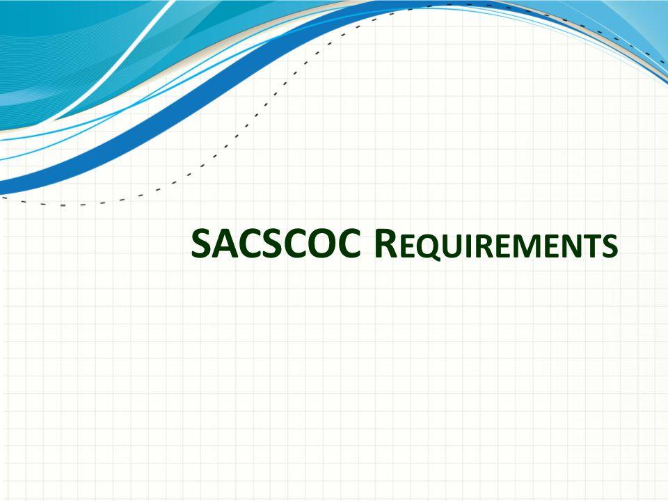 SACSCOC R EQUIREMENTS