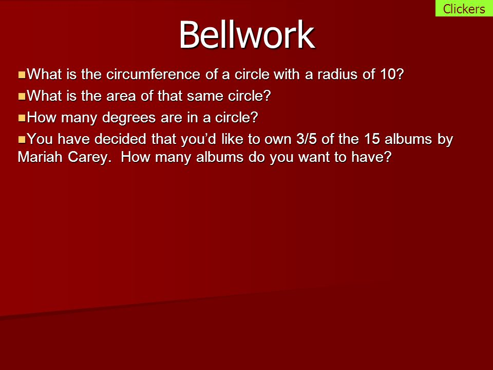 Bellwork What is the circumference of a circle with a radius of 10.