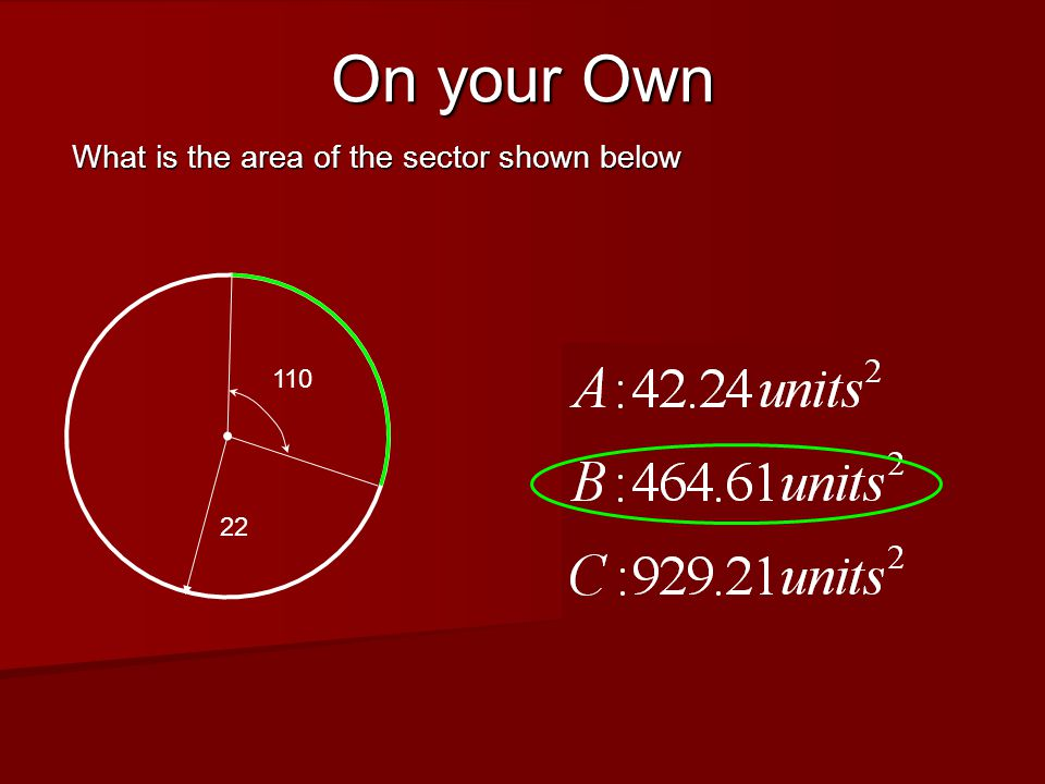 On your Own What is the area of the sector shown below 22 110