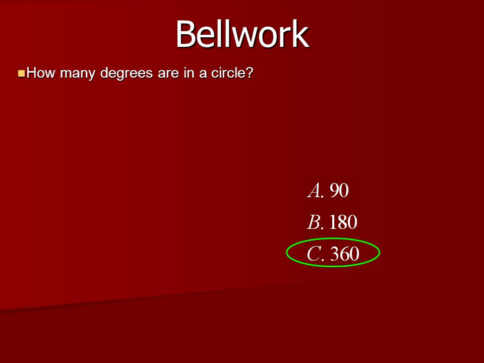 Bellwork How many degrees are in a circle? How many degrees are in a circle? 14