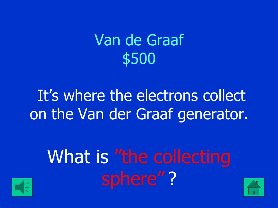 "Van de Graaf $400 Given rule of charge that explains why Van de Graaf shocks humans. What is ""neutral objects are attracted to charged objects"" ?"