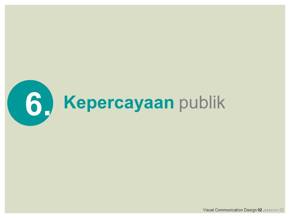 Kepercayaan publik 6. Visual Communication Design 02.session.02